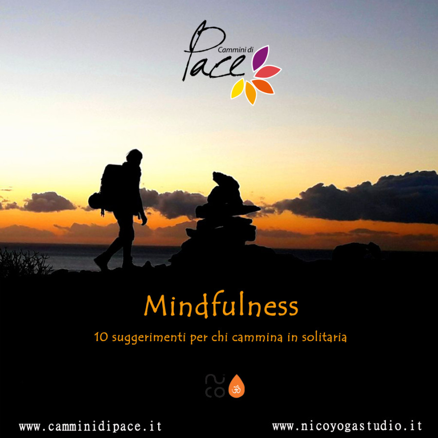 Mindfulness: 10 suggerimenti per chi cammina in solitaria